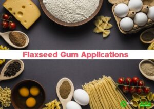 The 6 Main Flaxseed Gum Applications You Should Know 874-620 (3)