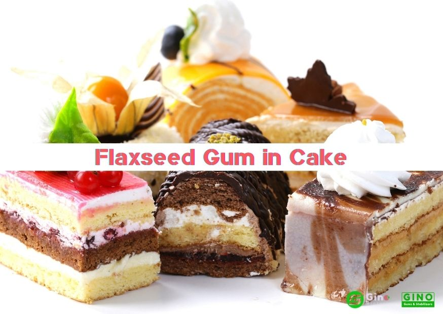 Flaxseed Gum in Cake