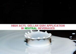 High Acyl Gellan Gum Application In Neutral Beverages 874-620 (2)